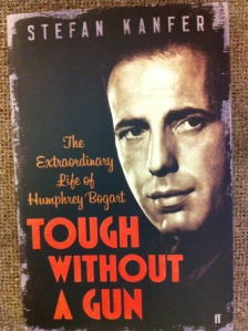 """Tough Without A Gun: The Extraordinary Life of Humphrey Bogart,"" by Stefan Kanfer. [My photograph.]"