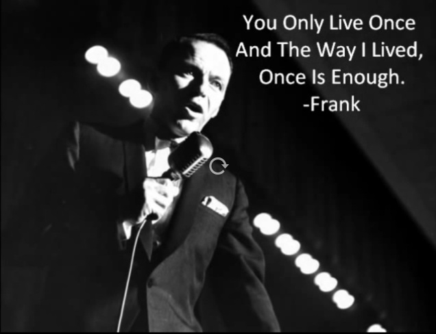 Frank Sinatra: I'm Gonna Live Till I Die. [You Tube. Screen capture by me.]