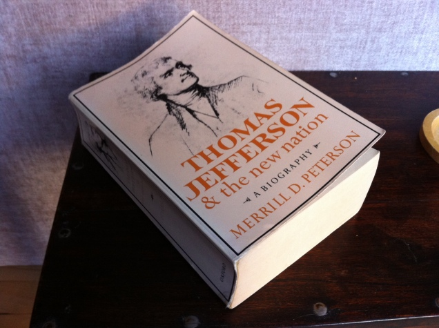 Thomas Jefferson and the New Nation, by Merrill Peterson, 1970. [Photo by me, 2016.]